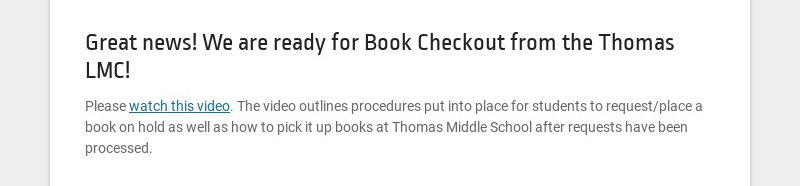 Great news! We are ready for Book Checkout from the Thomas LMC! Please watch this video. The...