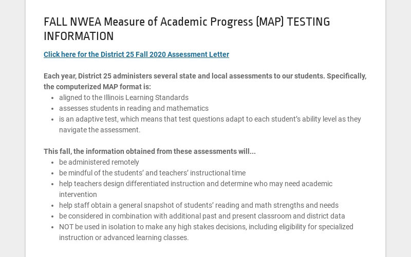 FALL NWEA Measure of Academic Progress (MAP) TESTING INFORMATION Click here for the District 25...