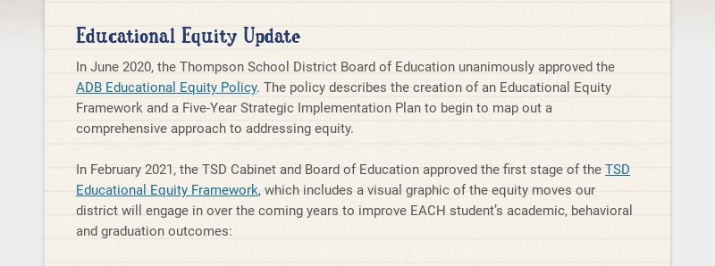 Educational Equity Update In June 2020, the Thompson School District Board of Education...