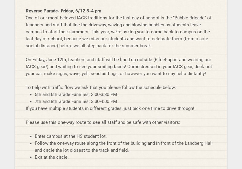 Reverse Parade- Friday, 6/12 3-4 pm One of our most beloved IACS traditions for the last day of...