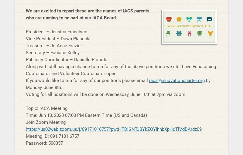 We are excited to report these are the names of IACS parents who are running to be part of our...