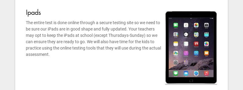 Ipads The entire test is done online through a secure testing site so we need to be sure our...