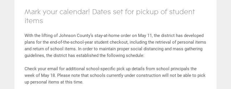 Mark your calendar! Dates set for pickup of student items With the lifting of Johnson County's...