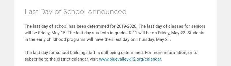 Last Day of School Announced The last day of school has been determined for 2019-2020. The last...