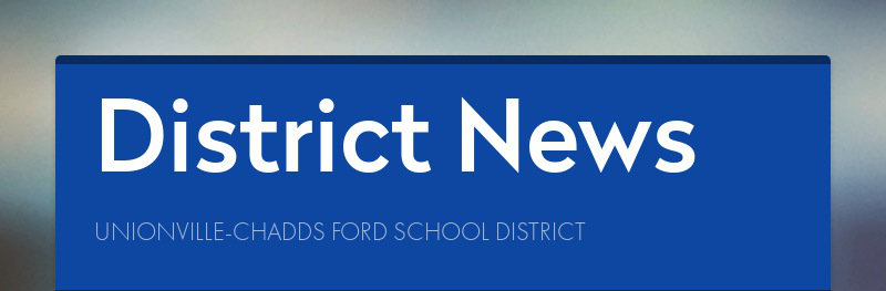 District News UNIONVILLE-CHADDS FORD SCHOOL DISTRICT
