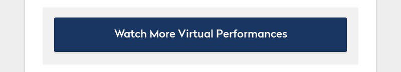 Watch More Virtual Performances