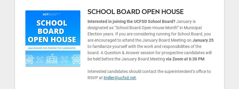 SCHOOL BOARD OPEN HOUSE Interested in joining the UCFSD School Board? January is designated as...