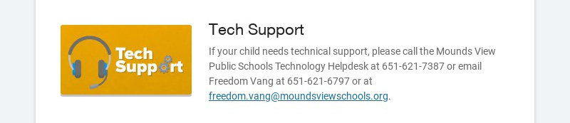Tech Support If your child needs technical support, please call the Mounds View Public Schools...