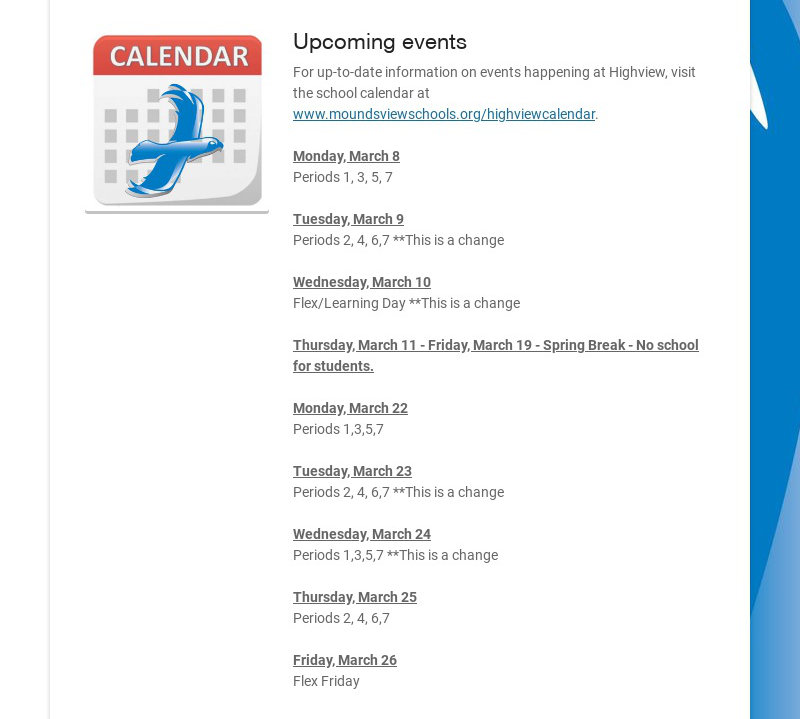 Upcoming events For up-to-date information on events happening at Highview, visit the school...
