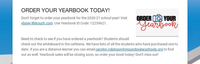 ORDER YOUR YEARBOOK TODAY! Don't forget to order your yearbook for the 2020-21 school year! Visit...
