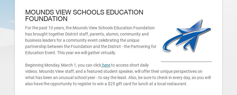 MOUNDS VIEW SCHOOLS EDUCATION FOUNDATION For the past 10 years, the Mounds View Schools Education...