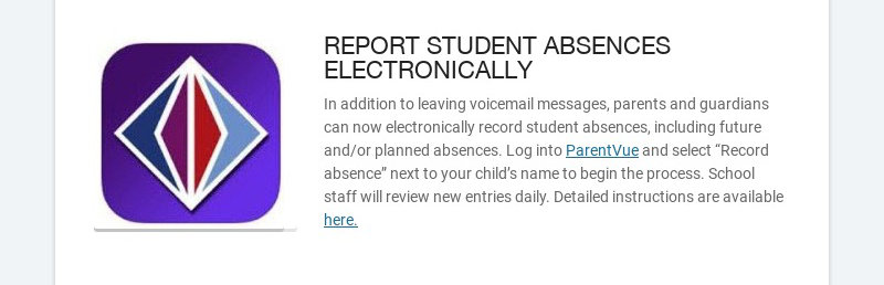 REPORT STUDENT ABSENCES ELECTRONICALLY In addition to leaving voicemail messages, parents and...