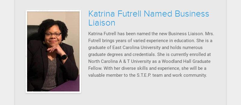 Katrina Futrell Named Business Liaison                                                 Katrina Futrell has been named the new Business Liaison....