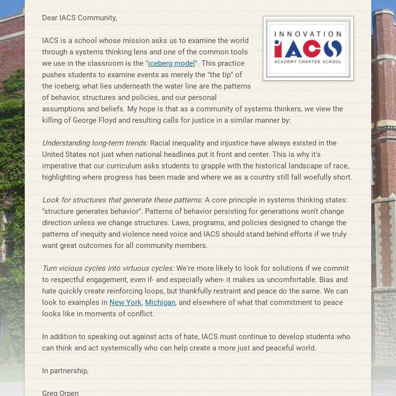 Dear IACS Community, IACS is a school whose mission asks us to examine the world through a...