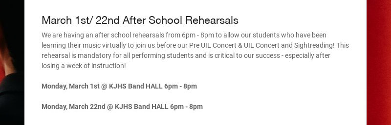 March 1st/ 22nd After School Rehearsals We are having an after school rehearsals from 6pm - 8pm...