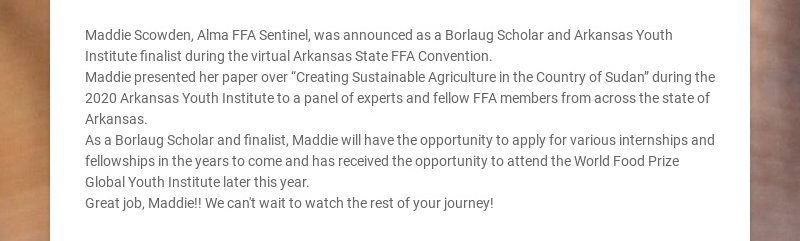 Maddie Scowden, Alma FFA Sentinel, was announced as a Borlaug Scholar and Arkansas Youth...
