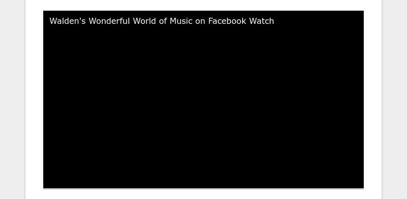 Walden's Wonderful World of Music on Facebook Watch