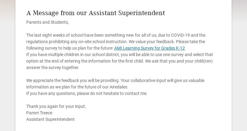 A Message from our Assistant Superintendent Parents and Students, The last eight weeks of school...