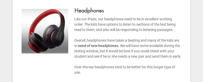 Headphones Like our iPads, our headphones need to be in excellent working order. The kids have...