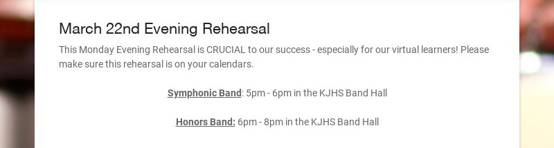 March 22nd Evening Rehearsal This Monday Evening Rehearsal is CRUCIAL to our success - especially...