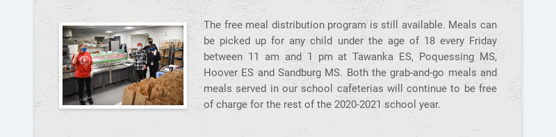 The free meal distribution program is still available. Meals can be picked up for any child under...