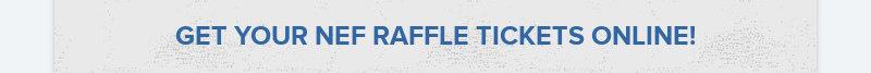 GET YOUR NEF RAFFLE TICKETS ONLINE!
