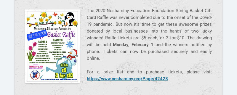 The 2020 Neshaminy Education Foundation Spring Basket Gift Card Raffle was never completed due to...