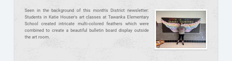 Seen in the background of this month's District newsletter: Students in Katie Houser's art...