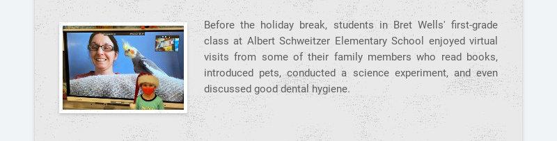 Before the holiday break, students in Bret Wells' first-grade class at Albert Schweitzer...