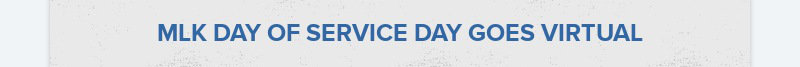 MLK DAY OF SERVICE DAY GOES VIRTUAL