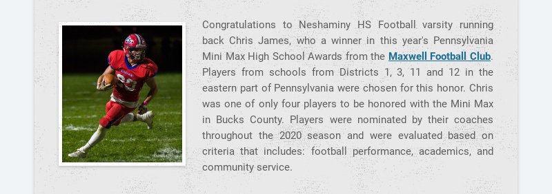 Congratulations to Neshaminy HS Football varsity running back Chris James, who a winner in this...