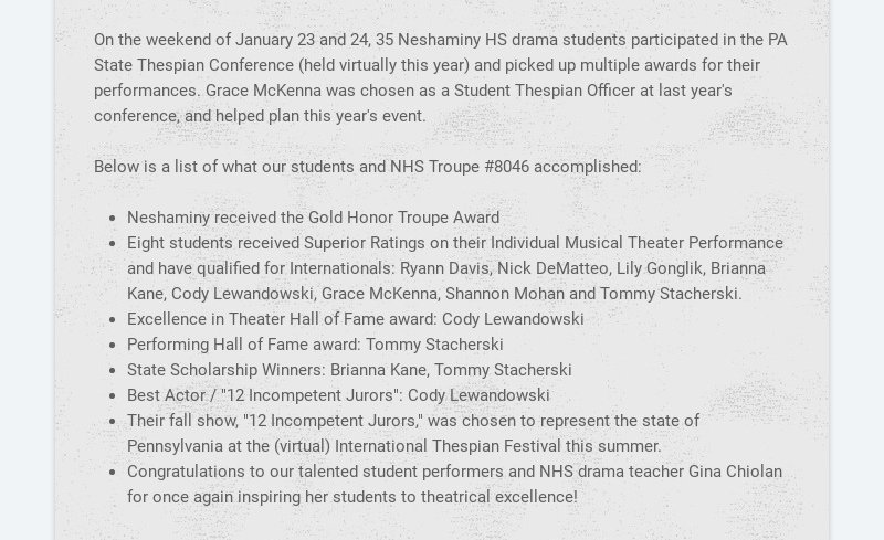On the weekend of January 23 and 24, 35 Neshaminy HS drama students participated in the PA State...