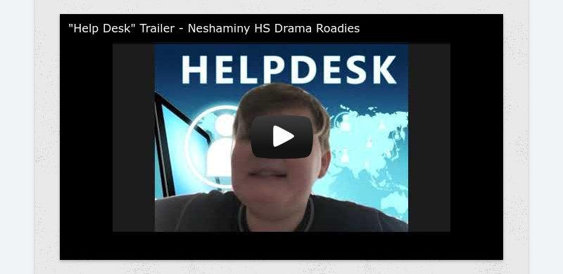 """Help Desk"" Trailer - Neshaminy HS Drama Roadies"