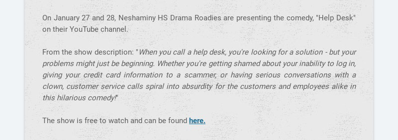 """On January 27 and 28, Neshaminy HS Drama Roadies are presenting the comedy, """"Help Desk"""" on their..."""