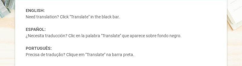 """ENGLISH: Need translation? Click """"Translate"""" in the black bar. ESPAÑOL: ¿Necesita traducción?..."""