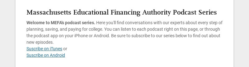 Massachusetts Educational Financing Authority Podcast Series Welcome to MEFA's podcast series....