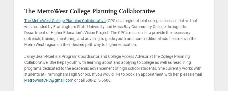The MetroWest College Planning Collaborative The MetroWest College Planning Collaborative (CPC)...