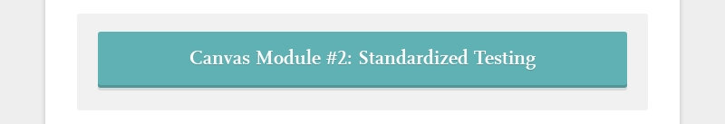 Canvas Module #2: Standardized Testing