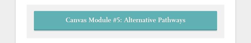 Canvas Module #5: Alternative Pathways