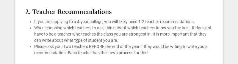 2. Teacher Recommendations If you are applying to a 4-year college, you will likely need 1-2...