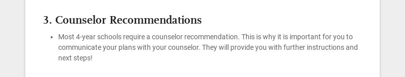 3. Counselor Recommendations Most 4-year schools require a counselor recommendation. This is why...