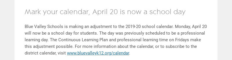 Mark your calendar, April 20 is now a school day Blue Valley Schools is making an adjustment to...