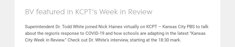 BV featured in KCPT's Week in Review Superintendent Dr. Todd White joined Nick Haines virtually...