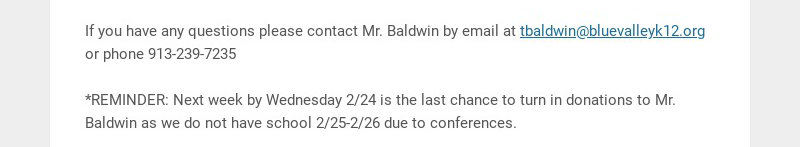 If you have any questions please contact Mr. Baldwin by email at tbaldwin@bluevalleyk12.org or...