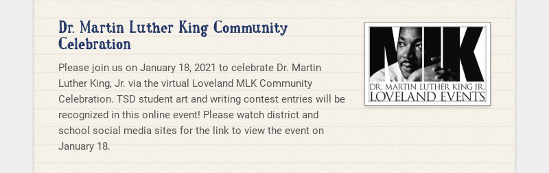 Dr. Martin Luther King Community Celebration Please join us on January 18, 2021 to celebrate Dr....