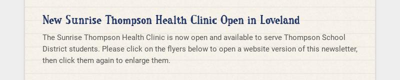 New Sunrise Thompson Health Clinic Open in Loveland The Sunrise Thompson Health Clinic is now...