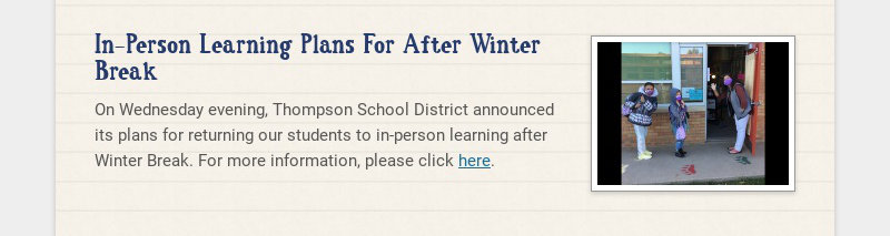 In-Person Learning Plans For After Winter Break On Wednesday evening, Thompson School District...
