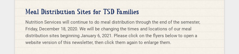 Meal Distribution Sites for TSD Families Nutrition Services will continue to do meal distribution...