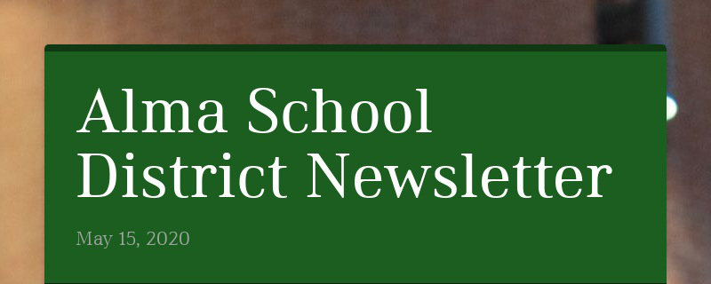 Alma School District Newsletter May 15, 2020