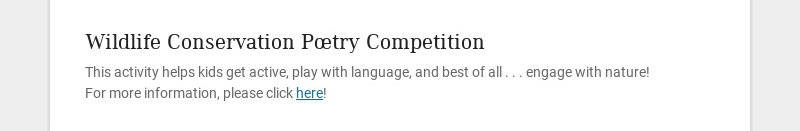 Wildlife Conservation Poetry Competition This activity helps kids get active, play with language,...